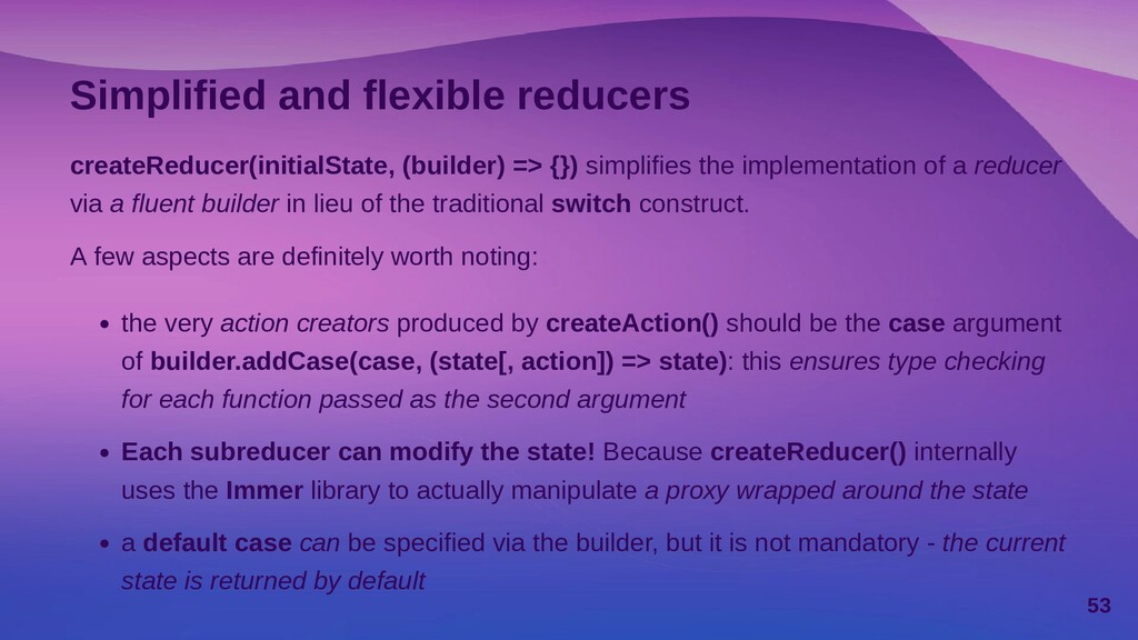createReducer() in action Please, refer to the ...