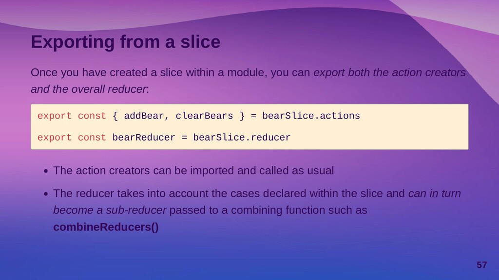 Decoupled action creator and reducer in a slice...