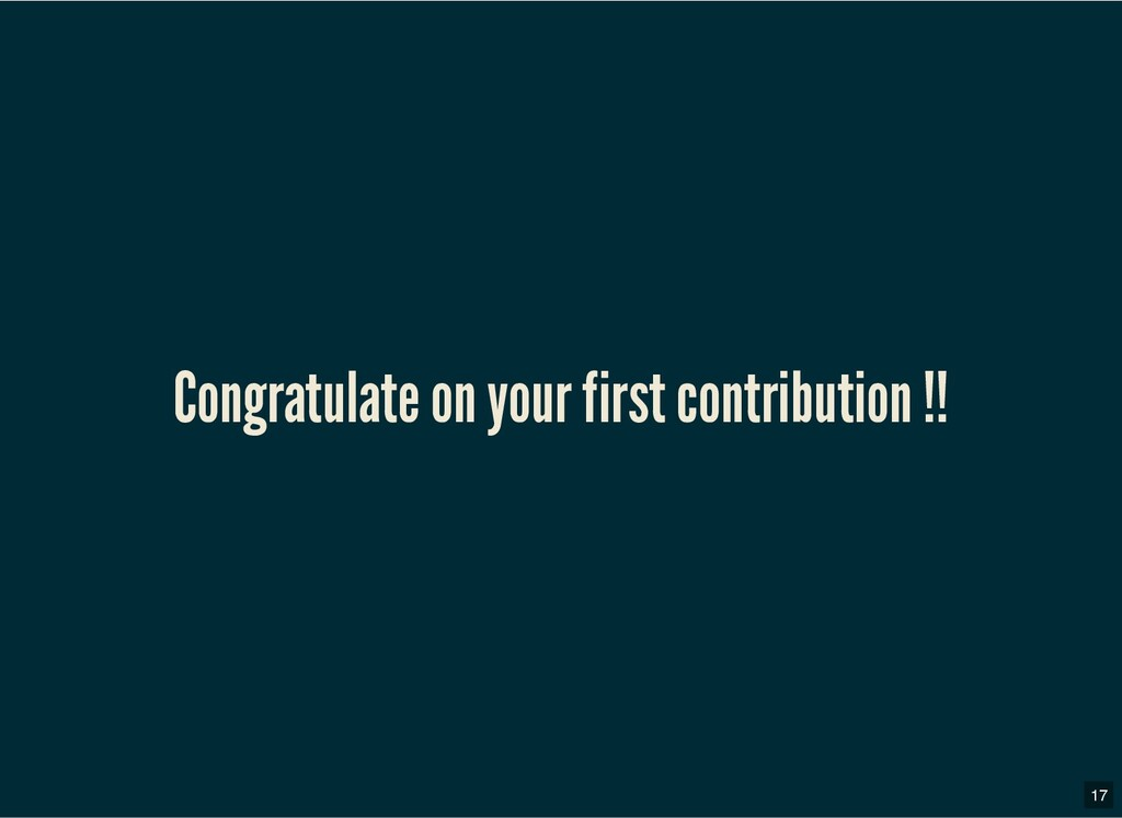 Congratulate on your first contribution !! Cong...