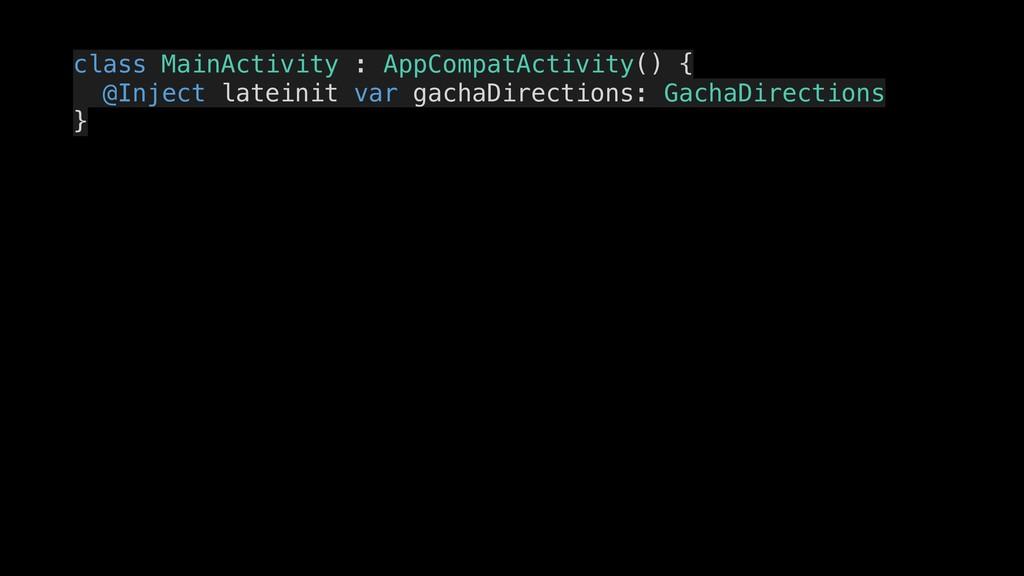 class MainActivity : AppCompatActivity() { @Inj...