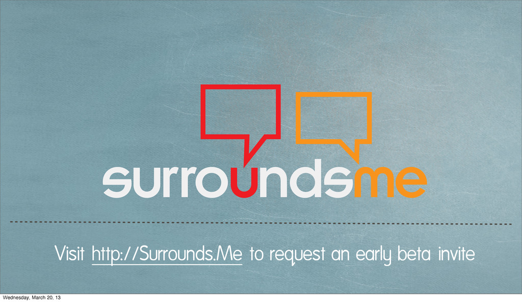 Visit http://Surrounds.Me to request an early b...