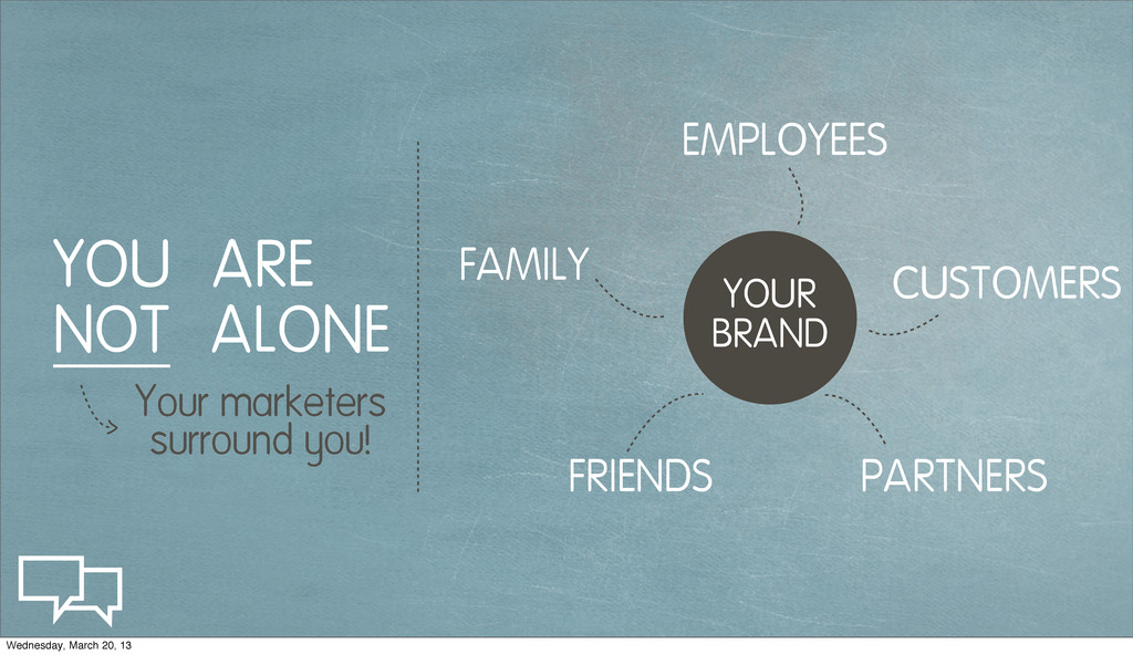 FRIENDS FAMILY PARTNERS CUSTOMERS EMPLOYEES YOU...