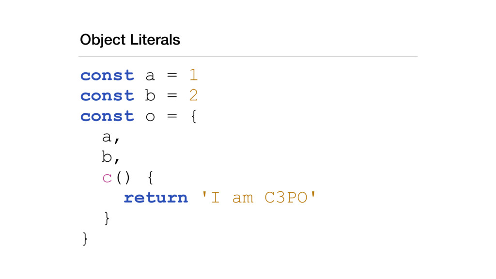 Object Literals const a = 1 const b = 2 const o...