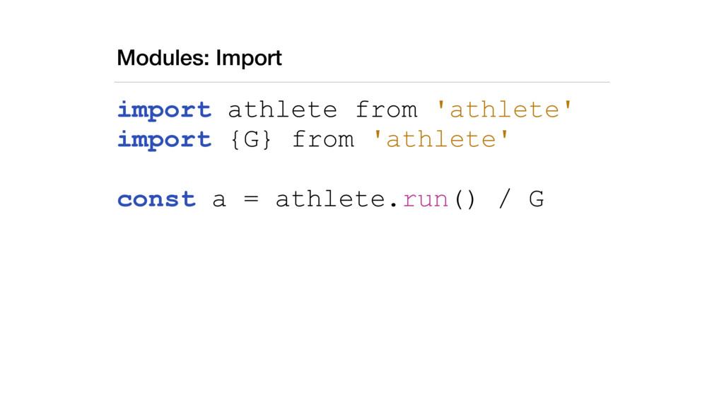 Modules: Import import athlete from 'athlete' i...