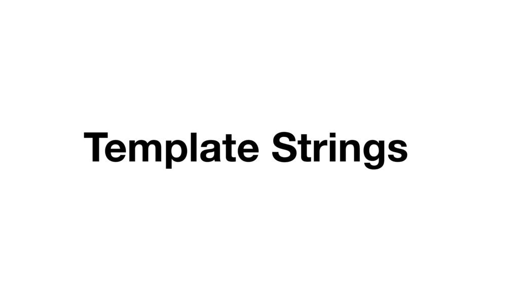 Template Strings