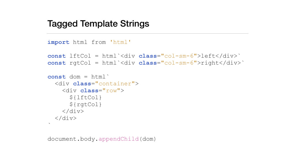 Tagged Template Strings import html from 'html'...