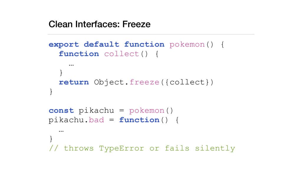 Clean Interfaces: Freeze export default functio...