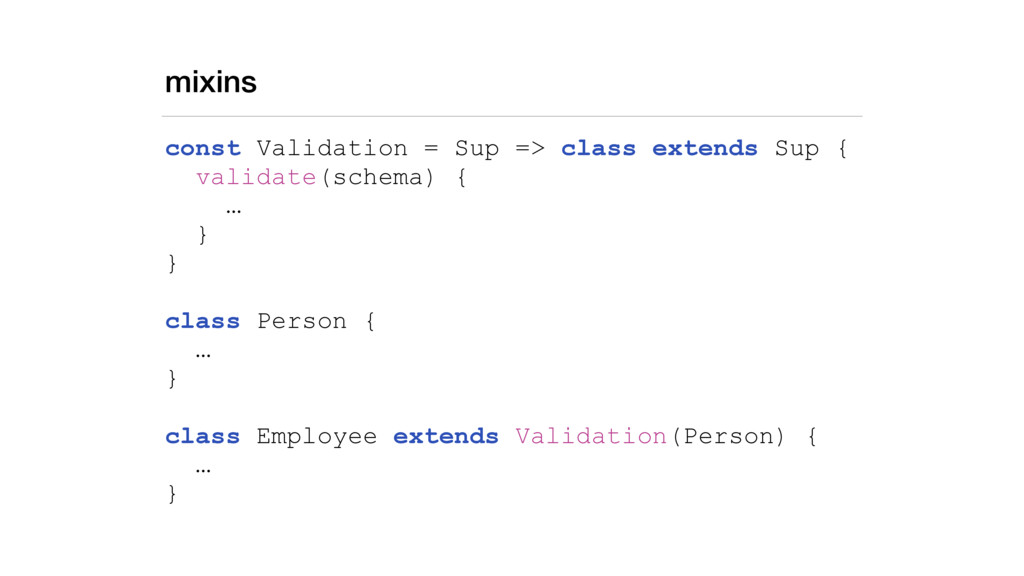 mixins const Validation = Sup => class extends ...