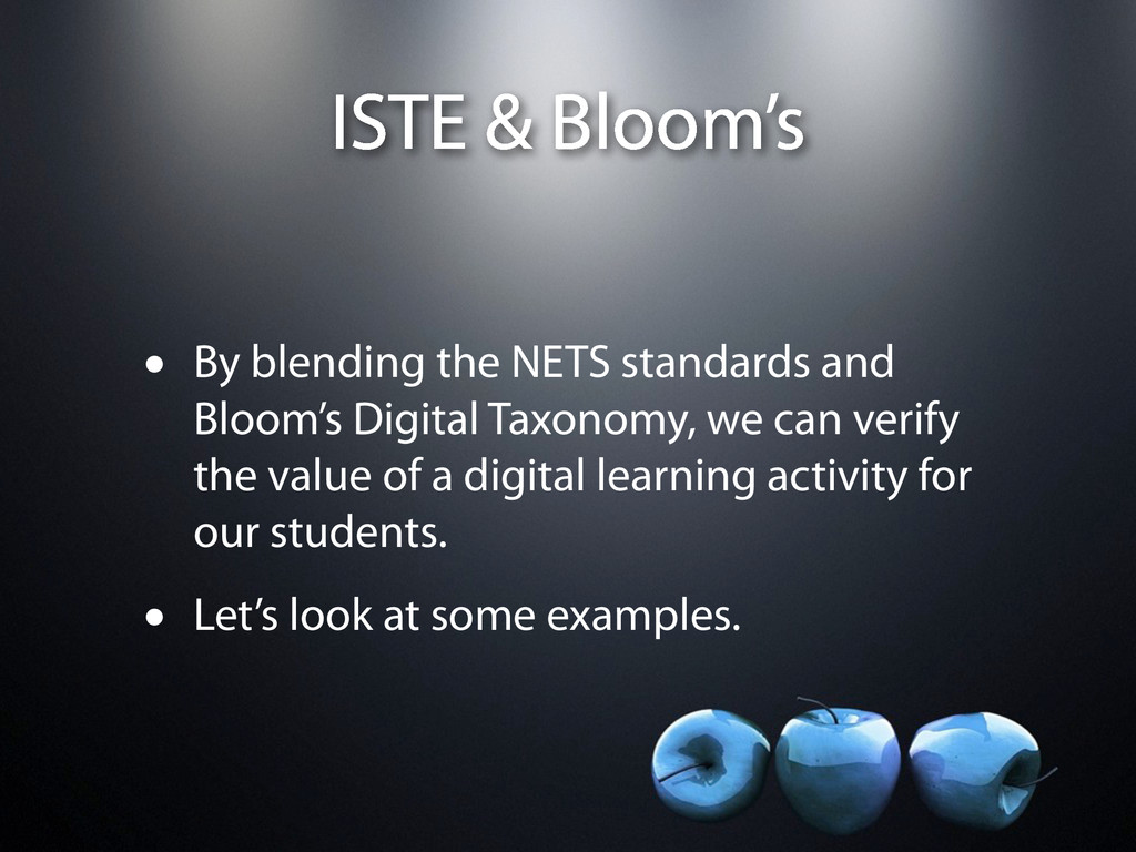 ISTE & Bloom's • By blending the NETS standards...