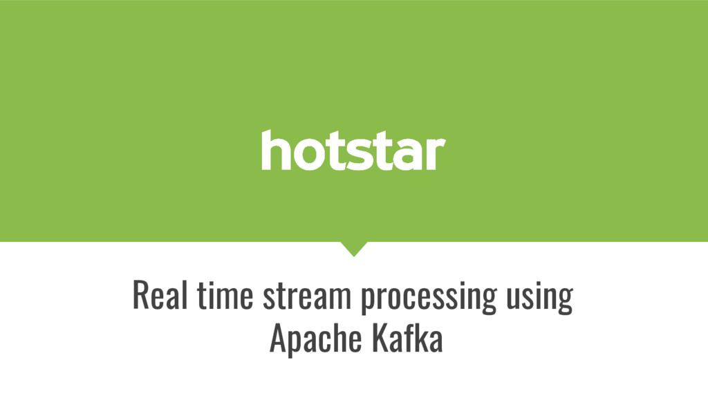Real time stream processing using Apache Kafka