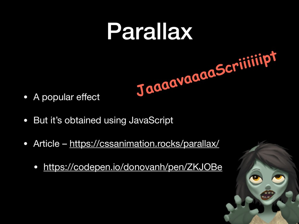 Parallax • A popular effect  • But it's obtained...