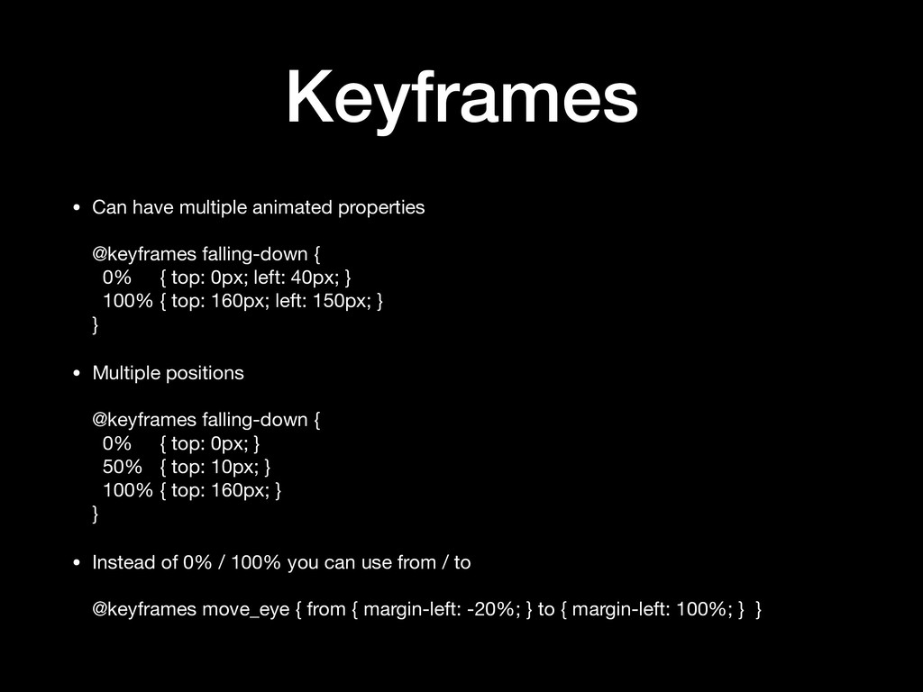 Keyframes • Can have multiple animated properti...