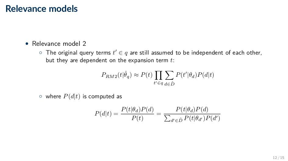 Relevance models • Relevance model 2 ◦ The orig...