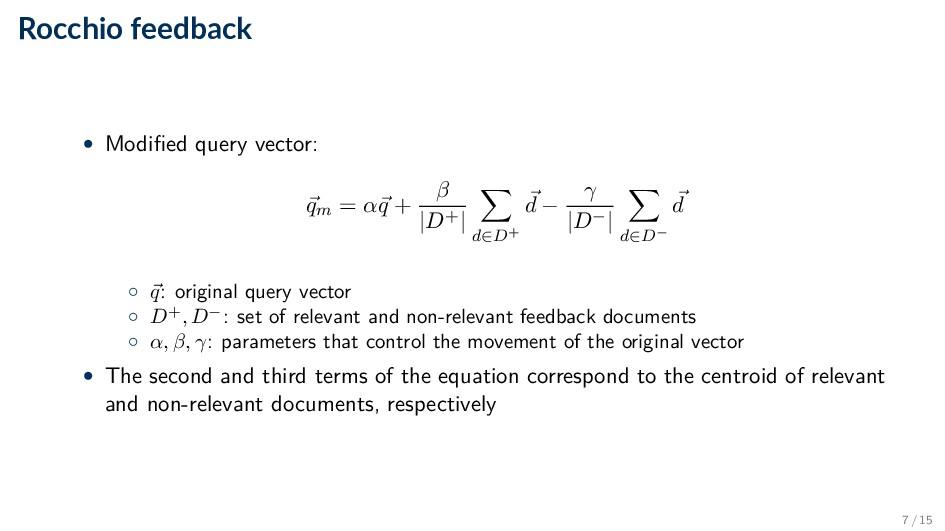 Rocchio feedback • Modified query vector: qm = ...