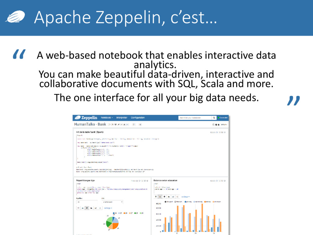 Apache Zeppelin, c'est… A web-based notebook th...