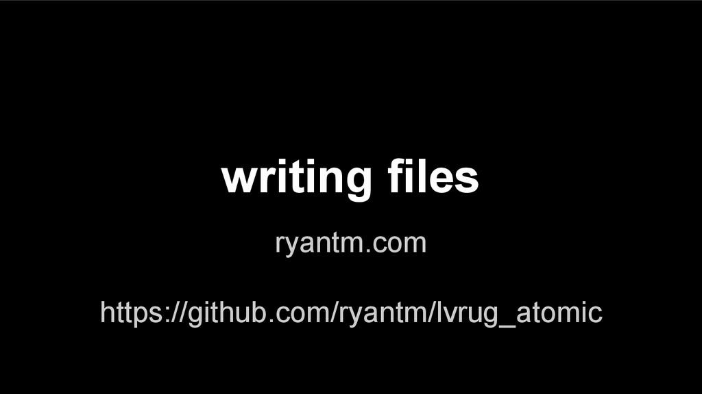 writing files ryantm.com https://github.com/rya...