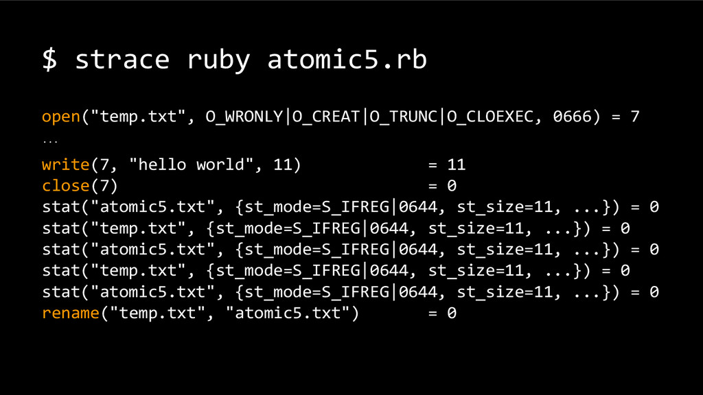"""$ strace ruby atomic5.rb open(""""temp.txt"""", O_WRO..."""