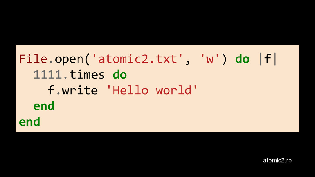 File.open('atomic2.txt', 'w') do |f| 1111.times...