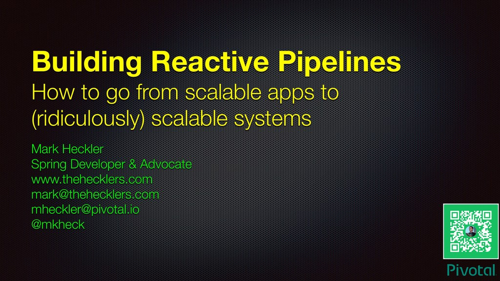 Building Reactive Pipelines How to go from scal...