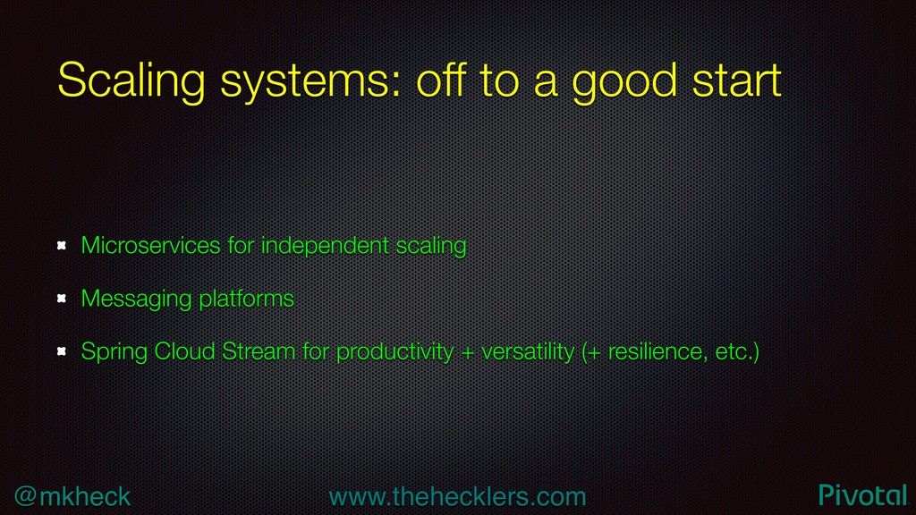 @mkheck www.thehecklers.com Scaling systems: of...
