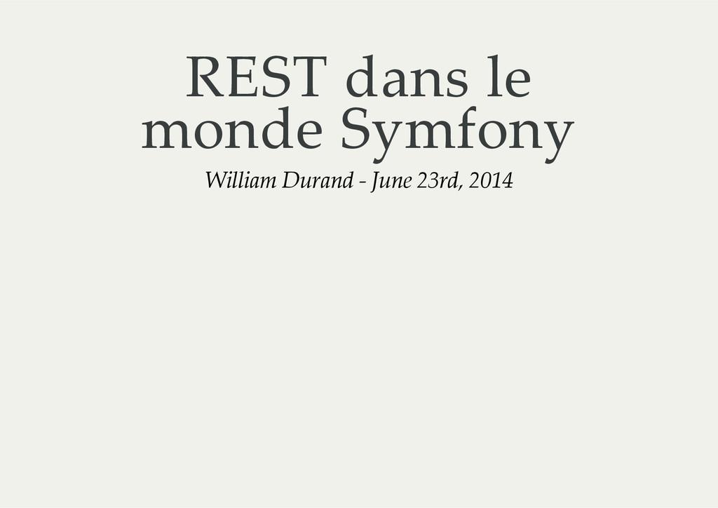 REST dans le monde Symfony William Durand ...