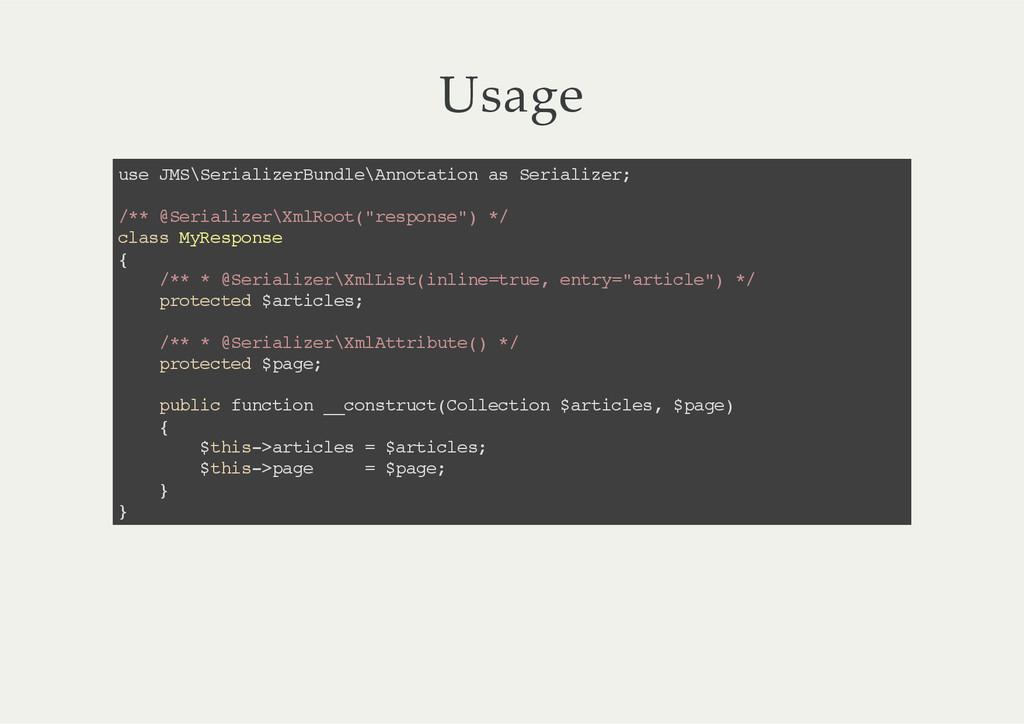 Usage use JMS\SerializerBundle\Annotation as Se...