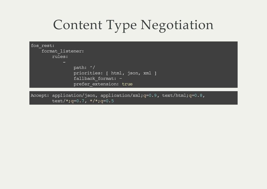 Content Type Negotiation fos_rest: format_lis...