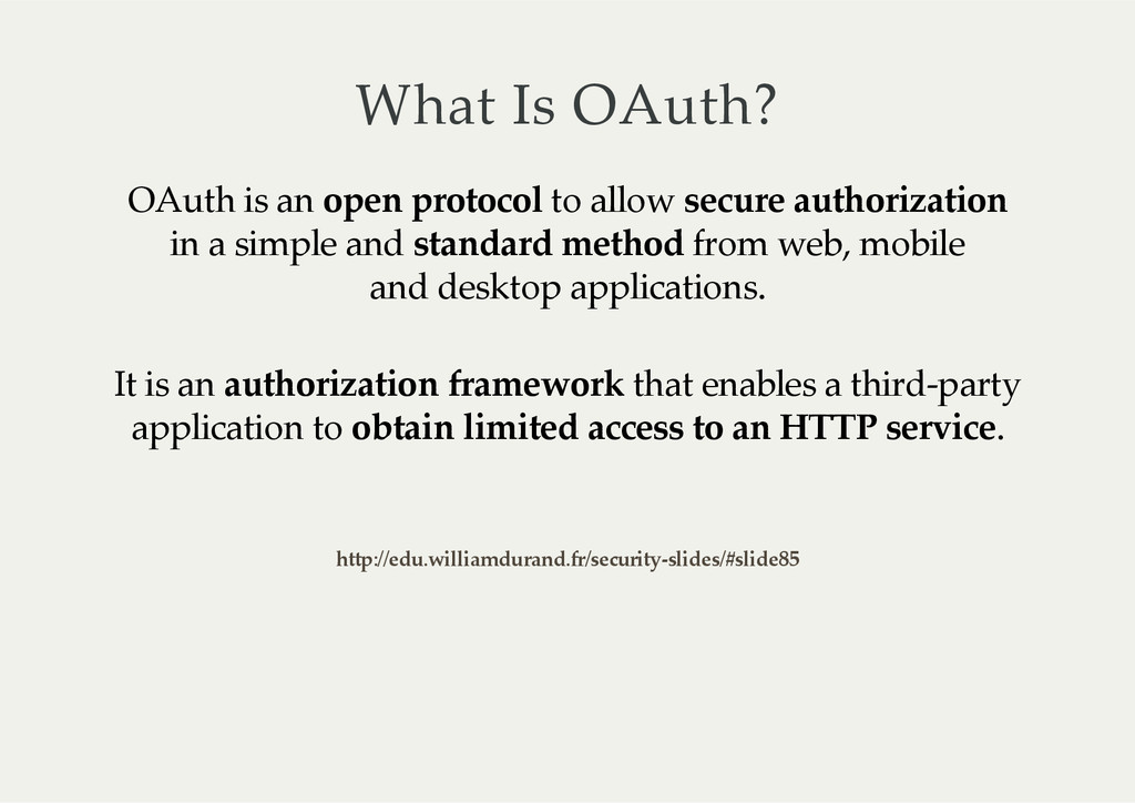 What Is OAuth? OAuth is an open protocol ...