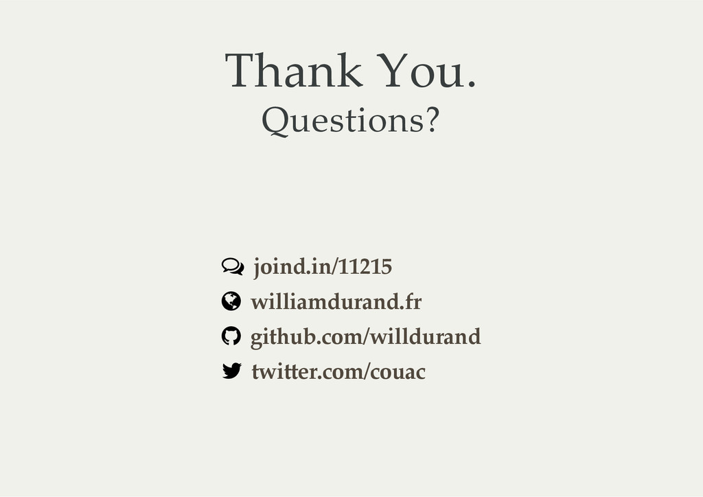 Thank  You. Questions? ç ½ ­ « joind.in/11215 w...
