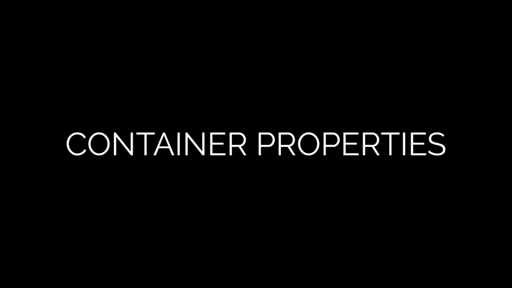 CONTAINER PROPERTIES