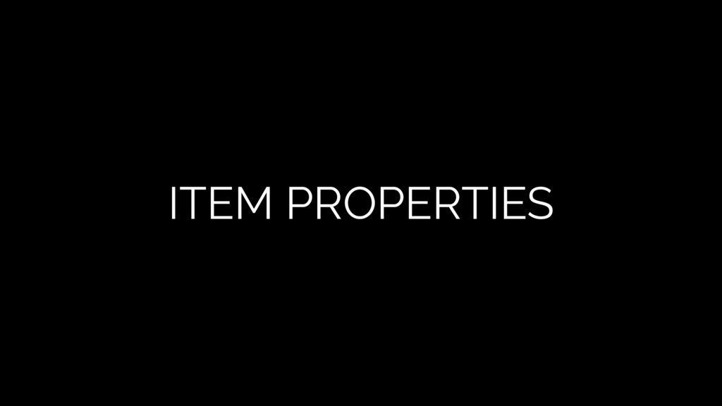 ITEM PROPERTIES