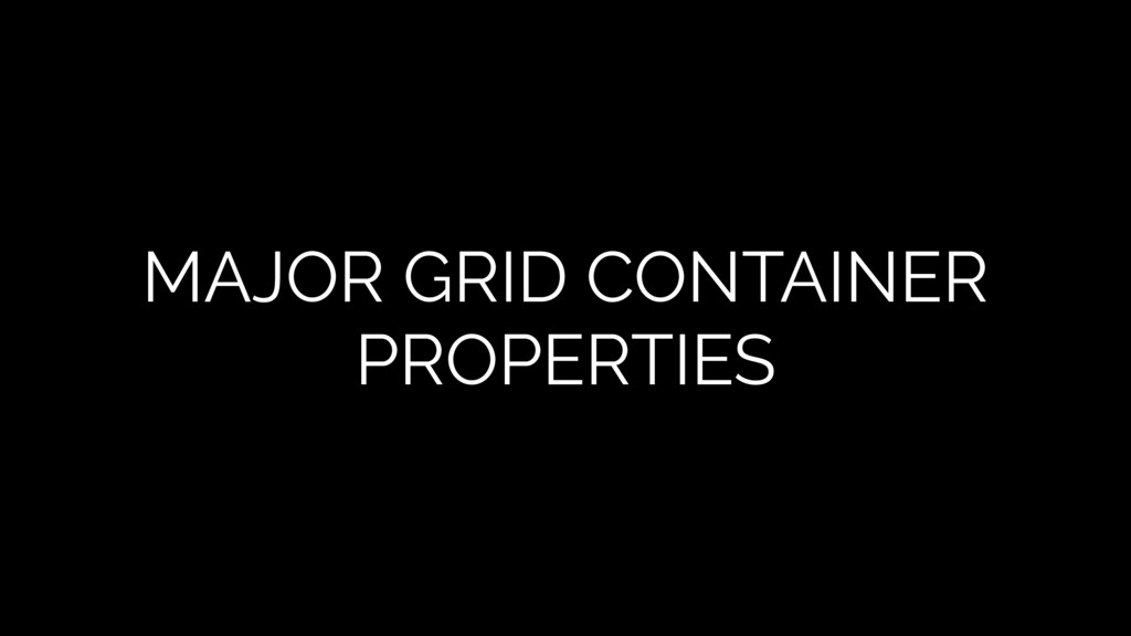 MAJOR GRID CONTAINER PROPERTIES