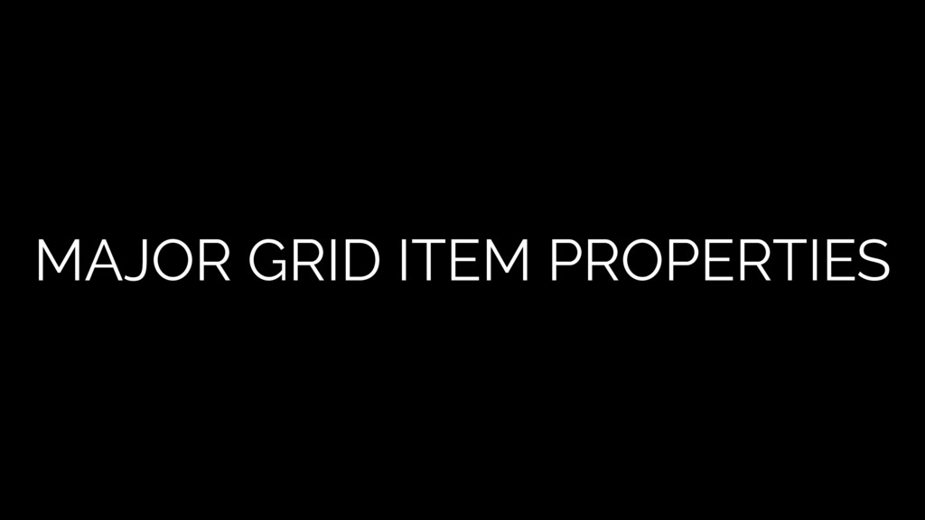 MAJOR GRID ITEM PROPERTIES