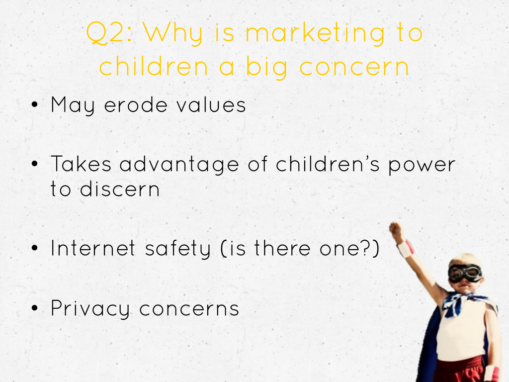 Q2: Why is marketing to children a big concern ...