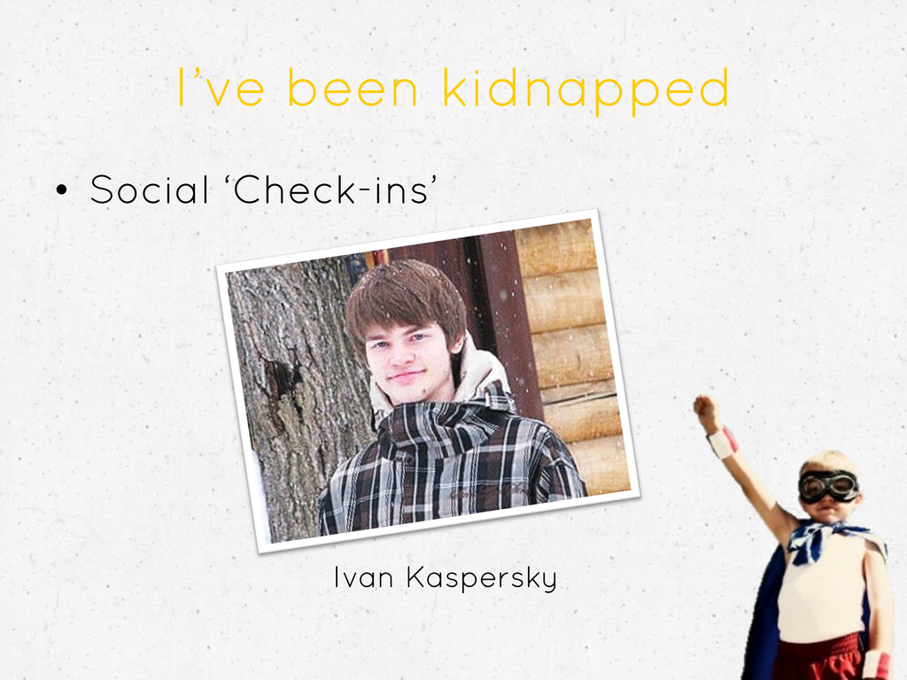 I've been kidnapped •  Social 'Check-ins' Ivan ...