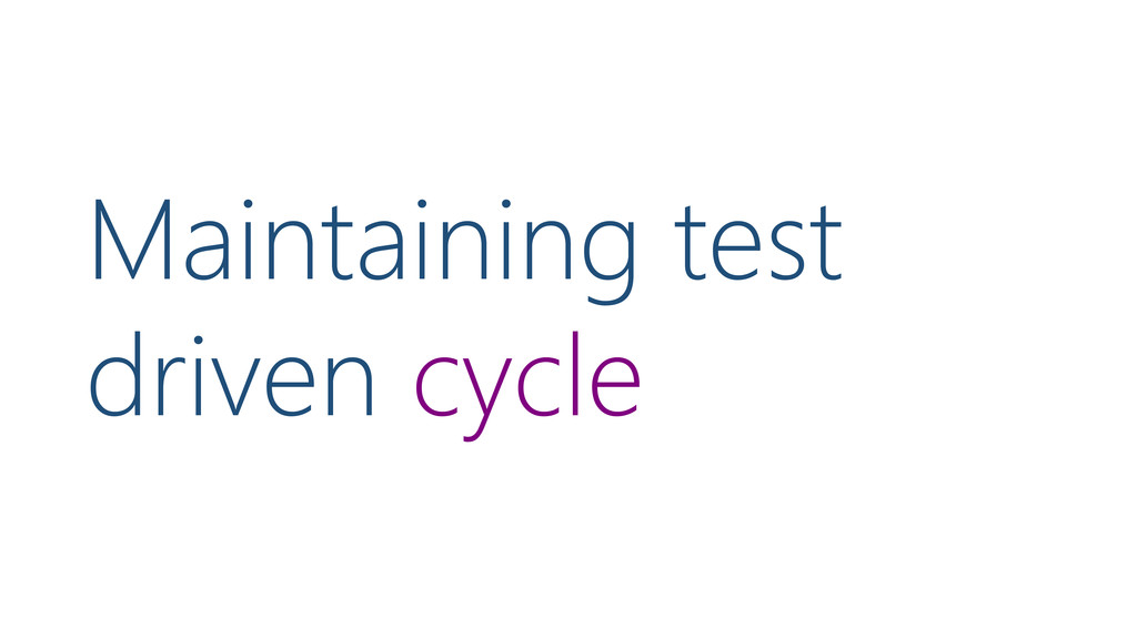 Maintaining test driven cycle