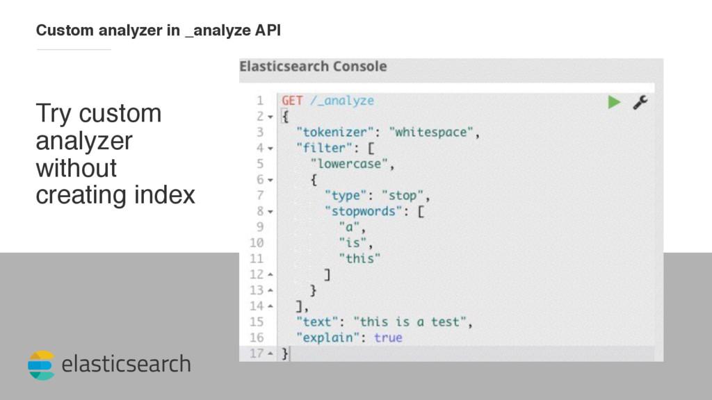 elasticsearch Custom analyzer in _analyze API T...