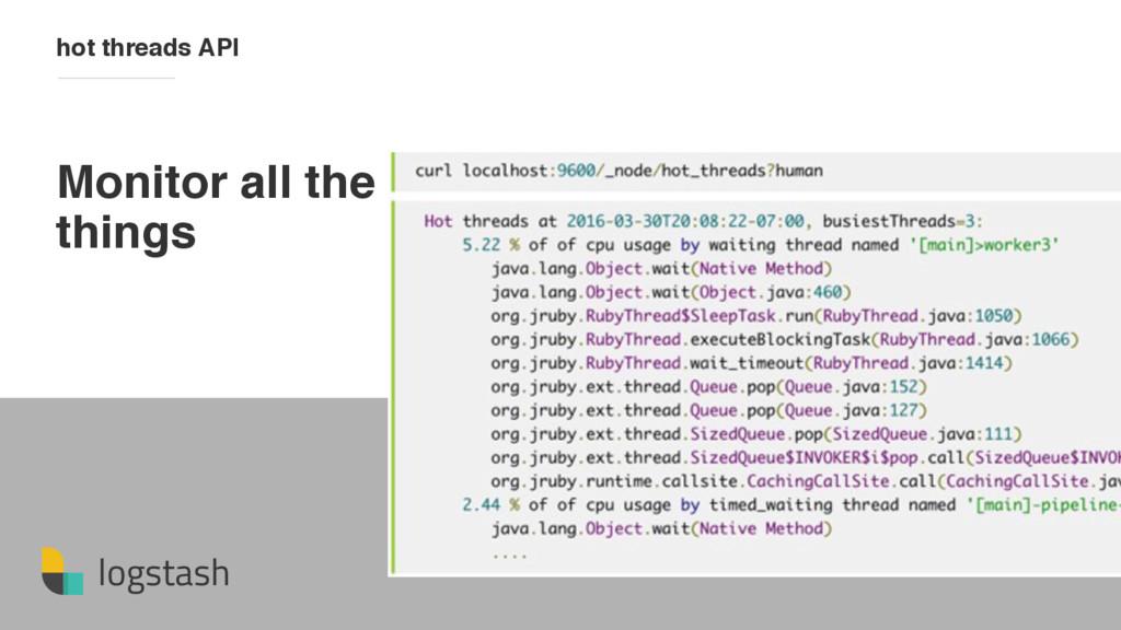 logstash Monitor all the things hot threads API