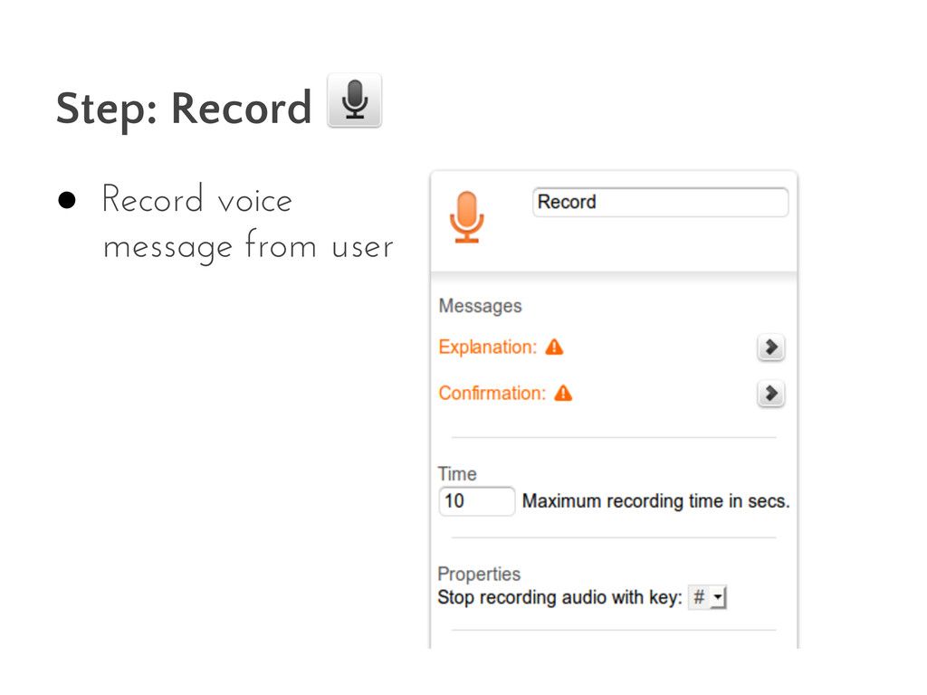 Step: Record ● Record voice message from user