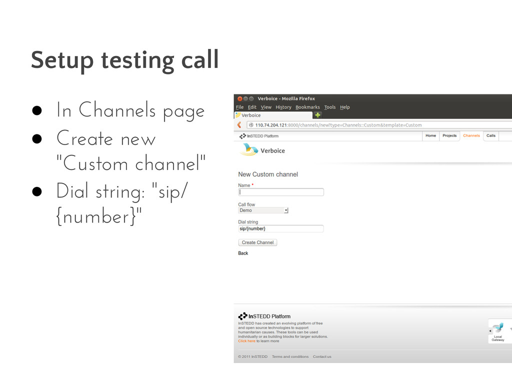 Setup testing call ● In Channels page ● Create ...