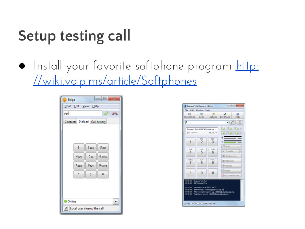 Setup testing call ● Install your favorite soft...
