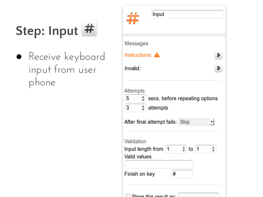 Step: Input ● Receive keyboard input from user ...