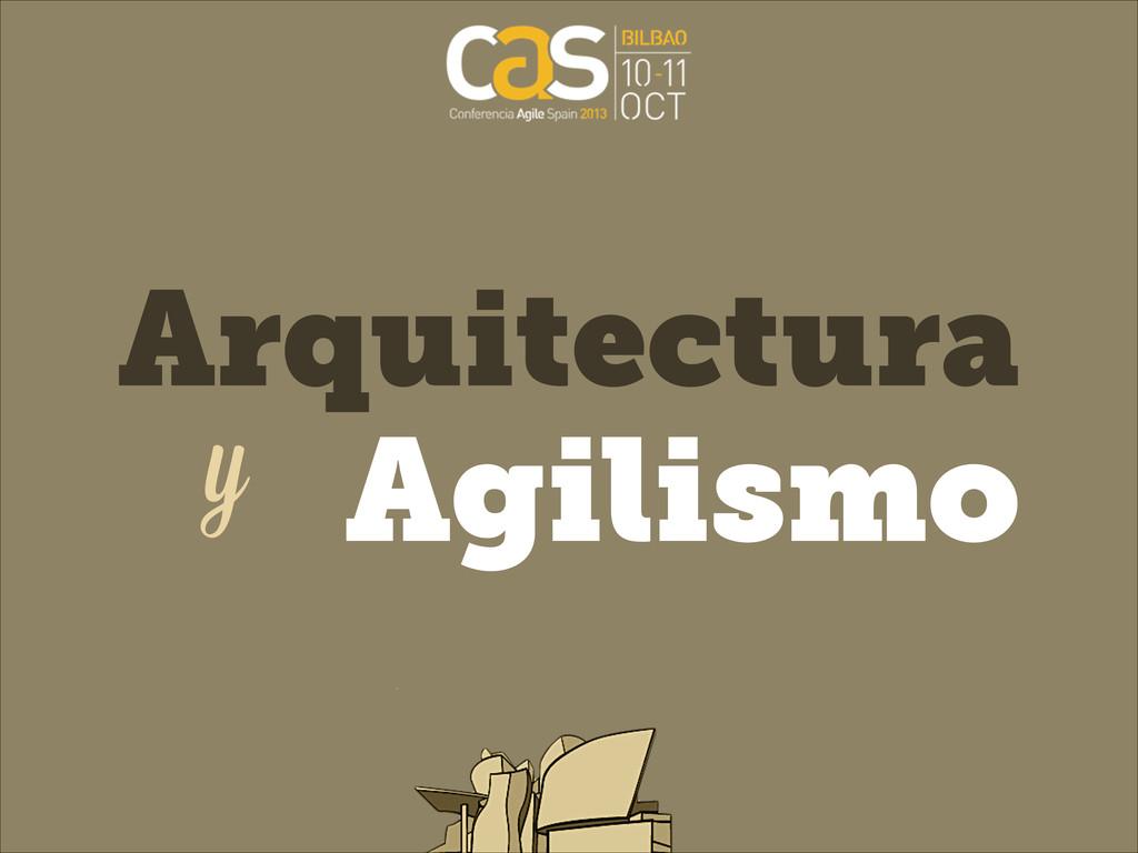 Agilismo y Arquitectura