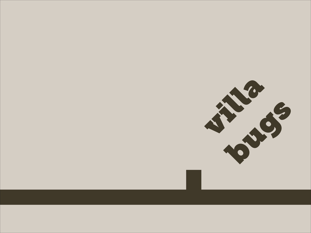 villa bugs