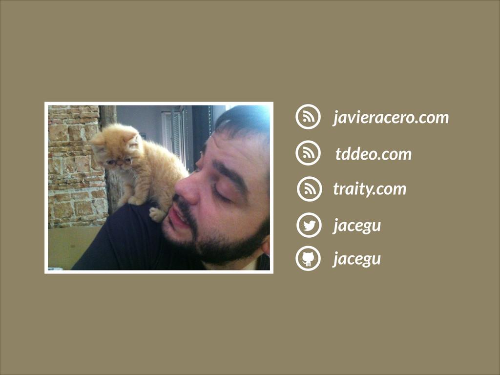 jacegu jacegu javieracero.com tddeo.com traity....