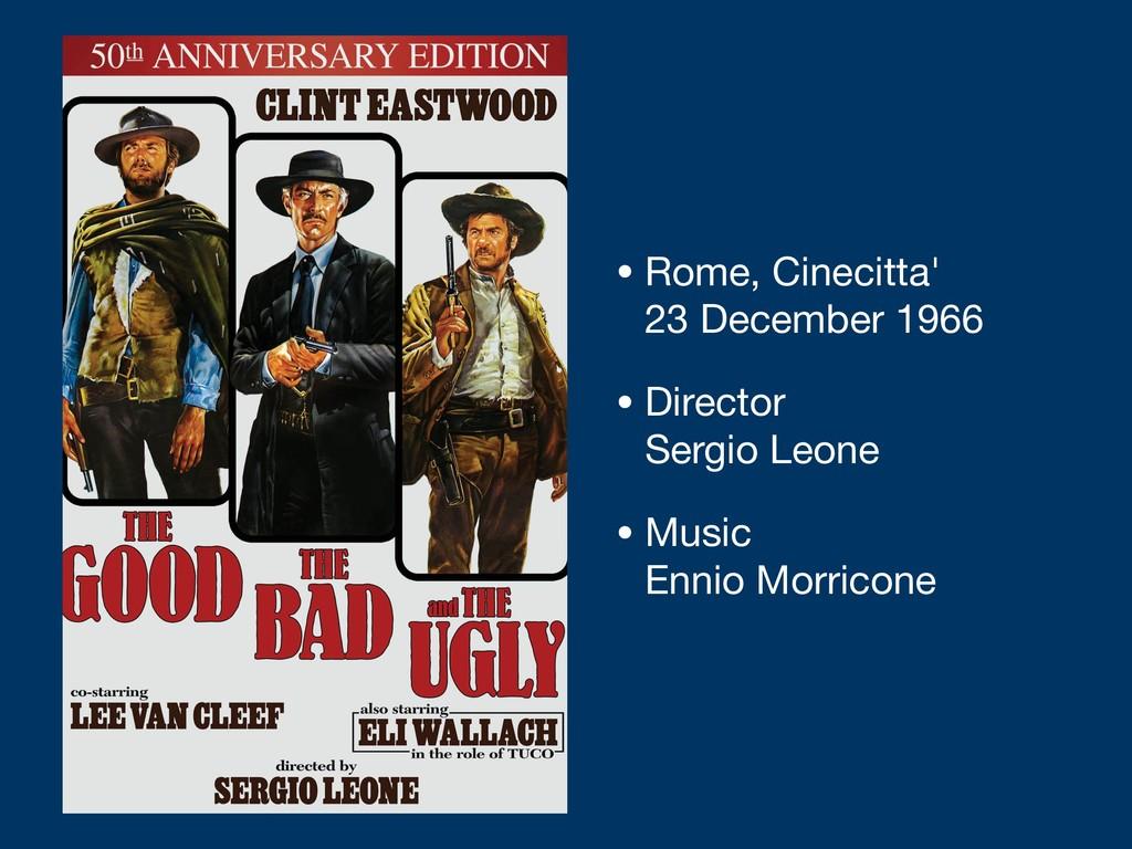 • Rome, Cinecitta'  23 December 1966  • Direct...