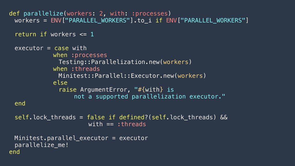 def parallelize(workers: 2, with: :processes) w...