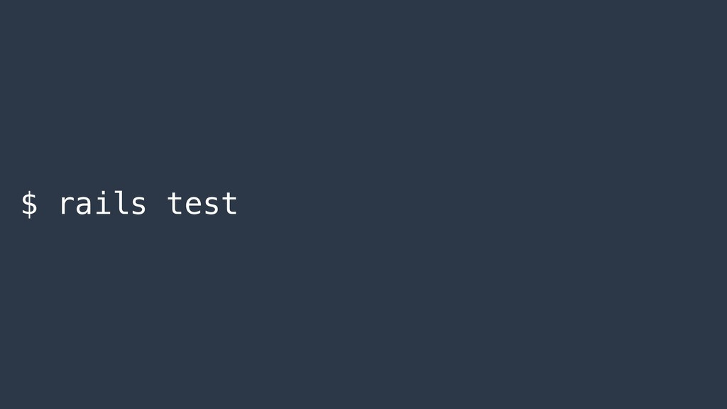 $ rails test