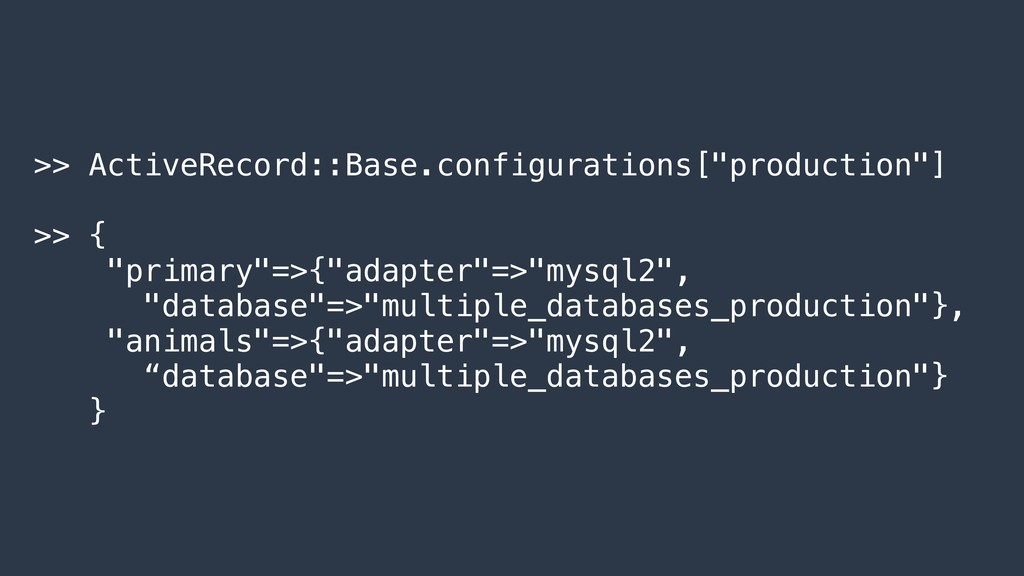 ">> ActiveRecord::Base.configurations[""productio..."