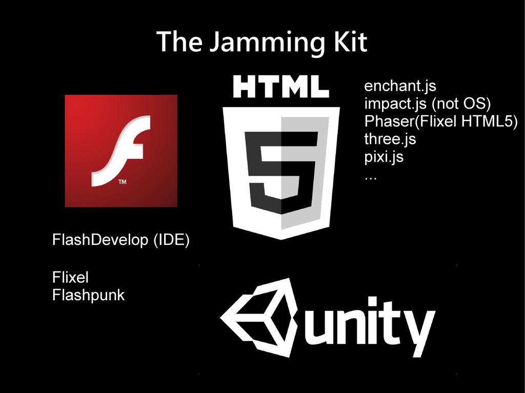 The Jamming Kit FlashDevelop (IDE) Flixel Flash...